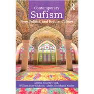 Contemporary Sufism: Piety, Politics and Popular Culture by Sharify-Funk; Meena, 9781138687288