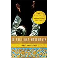 Miraculous Movement : How Hundreds of Thousands of Muslims Are Falling in Love with Jesus by Unknown, 9781418547288