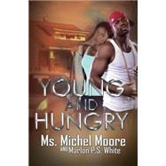 Young and Hungry by MOORE, MS. MICHELWHITE, MARLON P.S., 9781622867288