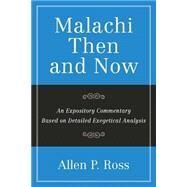 Malachi Then and Now by Ross, Allen P., 9781941337288
