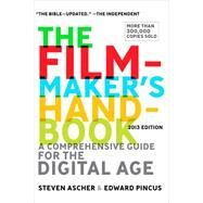 The Filmmaker's Handbook A Comprehensive Guide for the Digital Age: 2013 Edition by Ascher, Steven; Pincus, Edward, 9780452297289
