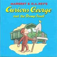 Curious George and the Dump Truck by Rey, Margret, 9780756917289