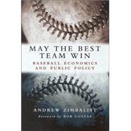 May the Best Team Win by Zimbalist, Andrew, 9780815797289