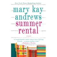Summer Rental A Novel by Andrews, Mary Kay, 9781250067289