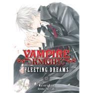 Vampire Knight: Fleeting Dreams by Hino, Matsuri; Fujisaki, Ayuna, 9781421577289