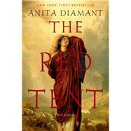 The Red Tent - 20th Anniversary Edition A Novel by Diamant, Anita, 9780312427290