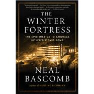 The Winter Fortress by Bascomb, Neal, 9780544947290