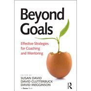 Beyond Goals: Effective Strategies for Coaching and Mentoring by David,Susan;Clutterbuck,David, 9781138247291