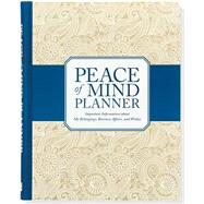 Peace of Mind Planner by Peter Pauper Press, 9781441317292