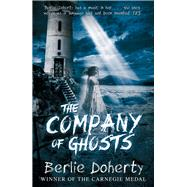 The Company of Ghosts by Doherty, Berlie, 9781849397292