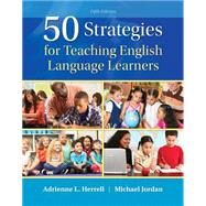 50 Strategies for Teaching English Language Learners with Enhanced Pearson eText -- Access Card Package by Herrell, Adrienne L.; Jordan, Michael L., 9780134057293