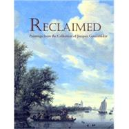 Reclaimed : Paintings from the Collection of Jacques Goudstikker by Peter C. Sutton, 9780300137293