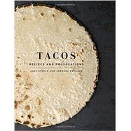 Tacos by Stupak, Alex; Rothman, Jordana; Sung, Evan, 9780553447293