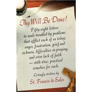 Thy Will Be Done : Letters to Persons in the World by St Francis de Sales, 9780918477293