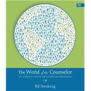 The World of the Counselor, 5th Edition by Neukrug, 9781305087293