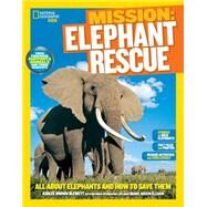 National Geographic Kids Mission: Elephant Rescue by BLEWETT, ASHLEE BROWN, 9781426317293