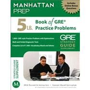 5 Lb. Book of GRE Practice Problems by Manhattan Prep, -, 9781937707293