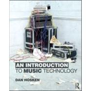 An Introduction to Music Technology by Hosken; Dan, 9780415997294