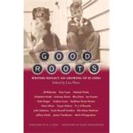 Good Roots : Writers Reflect on Growing up in Ohio by Watts, Lisa, 9780821417294