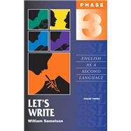 Let's Write: Phase Three: English As a Second Language by Samelson, William, 9780935437294