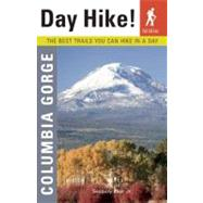 Day Hike! Columbia Gorge : The Best Trails You Can Hike in a Day by BLAIR, SEABURY, 9781570617294