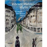 Vibrant Metropolis / Idyllic Nature 9783777427294N