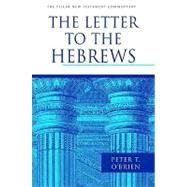 The Letter to the Hebrews by O'Brien, Peter Thomas, 9780802837295
