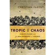 Tropic of Chaos by Parenti, Christian, 9781568587295