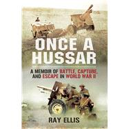 Once a Hussar by Ellis, Ray, 9781628737295