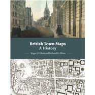 British Town Maps by Kain, Roger J. p.; Oliver, Richard R., 9780712357296