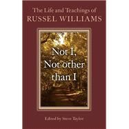 Not I, Not Other Than I by Williams, Russel; Taylor, Steve, 9781782797296