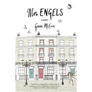 Mrs. Engels A Novel by McCrea, Gavin, 9781936787296