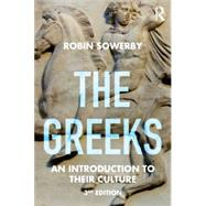 The Greeks: An Introduction to Their Culture by Sowerby; Robin, 9780415727297