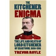 The Kitchener Enigma by Royle, Trevor, 9780750967297