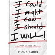 I Will Nine Traits of the Outwardly Focused Christian by Rainer, Thom S., 9781433687297