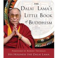 The Dalai Lama's Little Book of Buddhism by Dalai Lama XIV; Thurman, Robert, 9781571747297