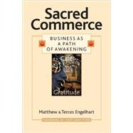 Sacred Commerce by ENGELHART, MATTHEWENGELHART, TERCES, 9781556437298