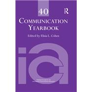 Communication Yearbook 40 by Cohen; Elisia L., 9781138647299