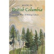 Made in British Columbia by Tippett, Maria, 9781550177299