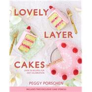 Lovely Layer Cakes by Porschen, Peggy; Smith, Georgia Glynn, 9781849497299