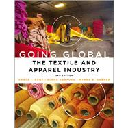 Going Global The Textile and Apparel Industry by Kunz, Grace I.; Karpova, Elena; Garner, Myrna B., 9781501307300
