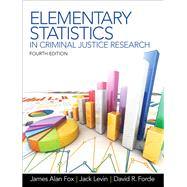 Elementary Statistics in Criminal Justice Research by Fox, James Alan; Levin, Jack A.; Forde, David R., 9780132987301