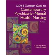 DSM-5 Transition Guide for Contemporary Psychiatric-Mental Health Nursing by Kneisl, Carol R.; Trigoboff, Eileen, 9780133597301