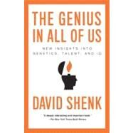 The Genius in All of Us by SHENK, DAVID, 9780307387301