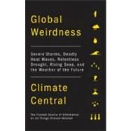 Global Weirdness by CLIMATE CENTRAL, 9780307907301