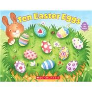 Ten Easter Eggs by Bodach, Vijaya; Logan, Laura, 9780545747301