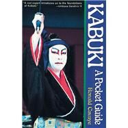 Kabuki : A Pocket Guide by Cavaye, Ronald, 9780804817301