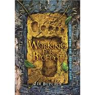 Working for Bigfoot by Butcher, Jim; Chong, Vincent, 9781596067301