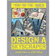 Design a Skyscraper by Koll, Hilary; Mills, Steve, 9781609927301