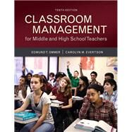 Classroom Management for Middle and High School Teachers with MyEducationLab with Enhanced Pearson eText, Loose-Leaf Version -- Access Card Package by Emmer, Edmund T.; Evertson, Carolyn M., 9780134027302